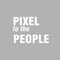 PIXEL to the PEOPLE