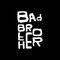 BadBrother