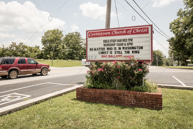 "Centertown, Tennessee - July 13, 2015: Centertown Church of Christ sign with message reading ""No matter who is in Washington Christ is still the king"""