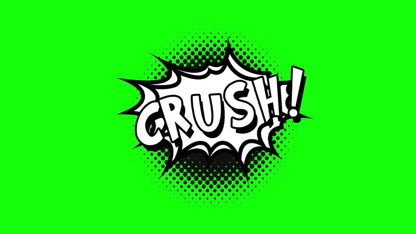 Comic strip speech bubble cartoon animation, with the words crush. White text, black shape, green background