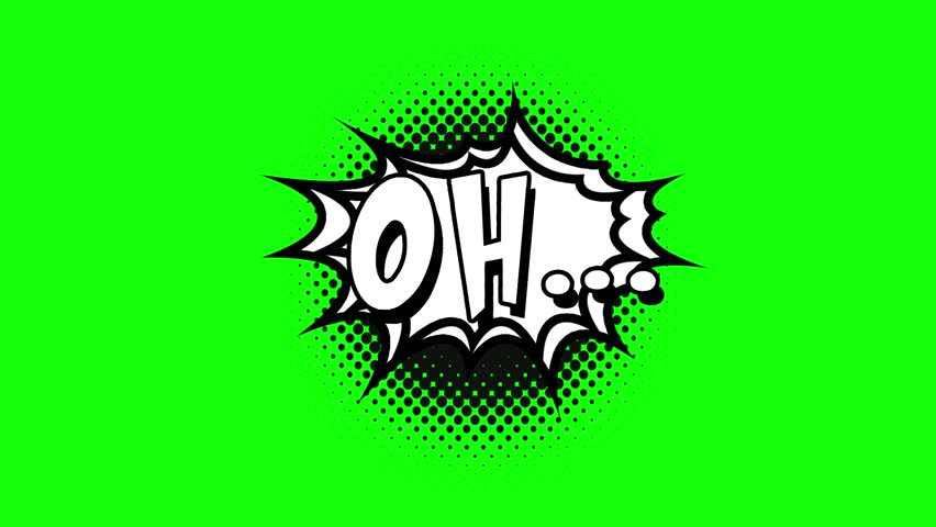 Comic strip speech bubble cartoon animation, with the words oh. White text, black shape, green background