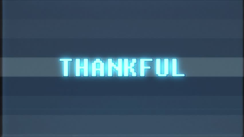 Retro videogame THANKFUL word text computer tv glitch interference noise screen animation seamless loop New quality universal vintage motion dynamic animated background colorful joyful video  | Shutterstock HD Video #1011011627