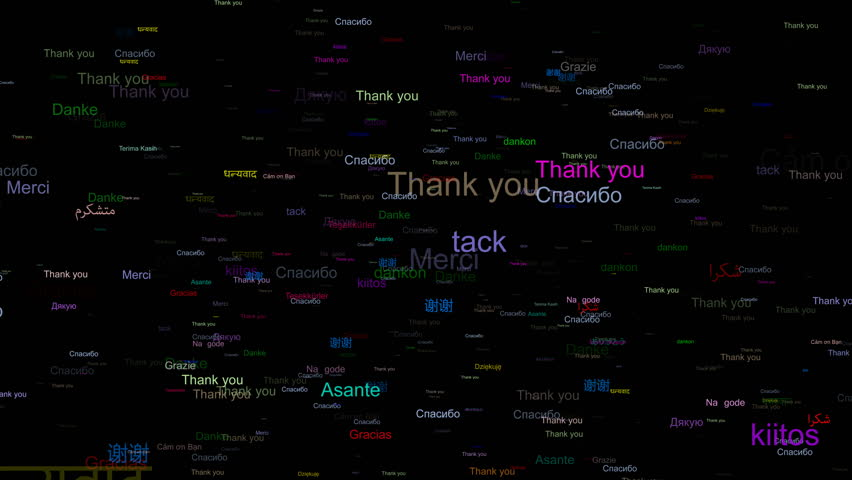 Thank you in Different Kind of Languages Word Animation, Flying through Elements, Computer Generated, 4K. Gratitude, thankfulness, thanksgiving, or gratefulness, from the Latin word gratus 'pleasing'.