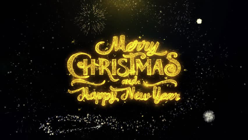 Merry Christmas and new year written gold glitter particles spark Exploding Fireworks Display 4K . Greeting card, Celebration, Party Invitation, Gift, Events, Message, Holiday, Wishes Festival .2 | Shutterstock HD Video #1019313154