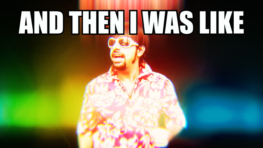 A pop internet culture reaction gif meme: a crazy dancing DJ with the text And then I was like.    Shutterstock HD Video #1019371135