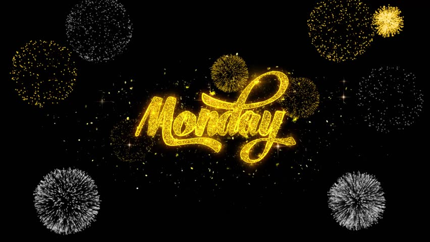 Monday Golden Greeting Text Appearance Blinking Particles with Golden Fireworks Display 4K for Greeting card, Celebration, Invitation, calendar, Gift, Events, Message, Holiday, Wishes.   Shutterstock HD Video #1020271081