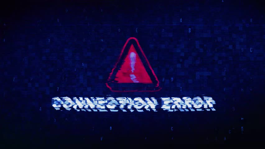 Connection Error Text Digital Noise Glitch Effect Tv Screen Background. Login and Password With System Error Security ,Hacking Alert , Cyber Crime Attack Computer Error Distortion Message . | Shutterstock HD Video #1028020649