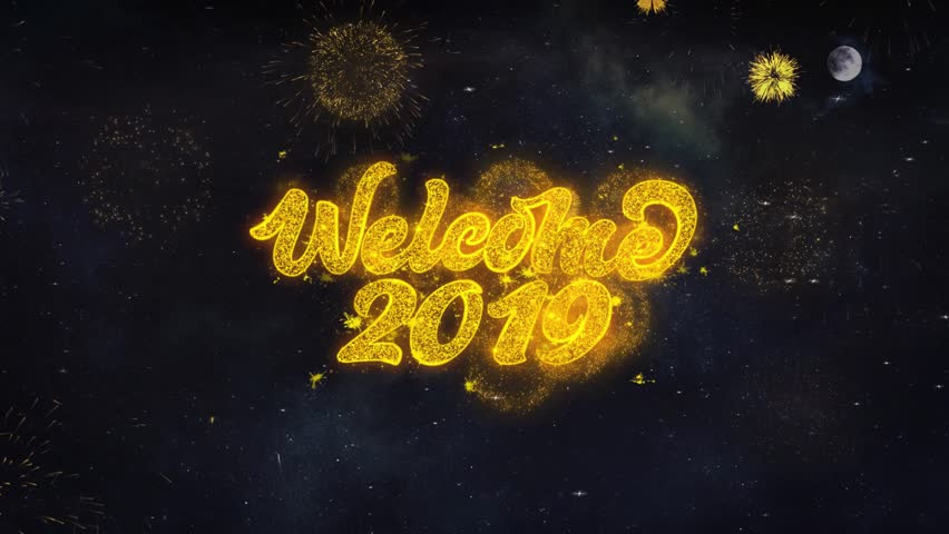 Welcome 2019 Text Typography Reveal From Golden Firework Crackers Particles Night Sky 4k Background. Greeting card, Celebration, Party, Invitation, Gift, Event, Message, Holiday, Wish Festival  | Shutterstock HD Video #1028090150