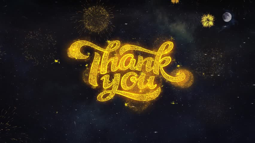 Thank You Text Typography Reveal From Golden Firework Crackers Particles Night Sky 4k Background. Greeting card, Celebration, Party, Invitation, Gift, Event, Message, Holiday, Wish, Festival  | Shutterstock HD Video #1028090375