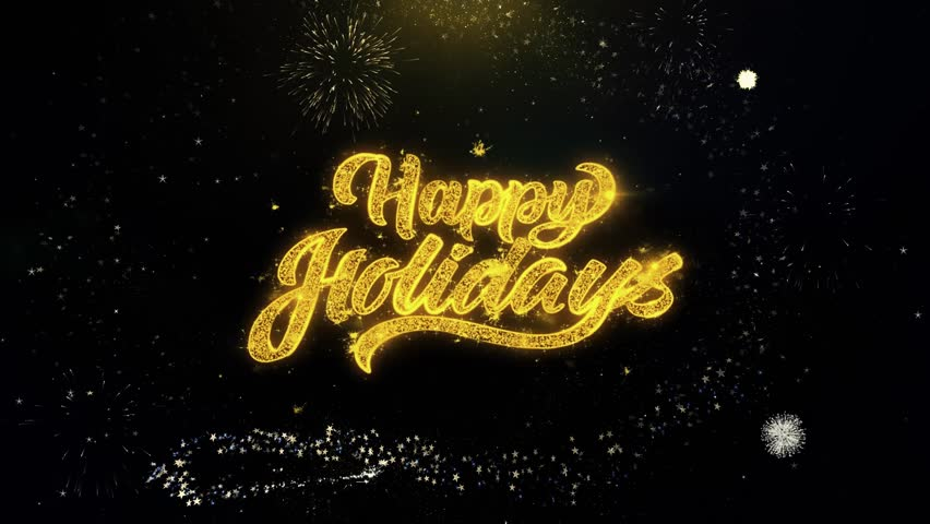 Happy Holidays Written Gold Glitter Particles Spark Exploding Fireworks Display 4K . Greeting card, Celebration, Party Invitation, calendar, Gift, Events, Message, Holiday, Wishes Festival | Shutterstock HD Video #1028376755