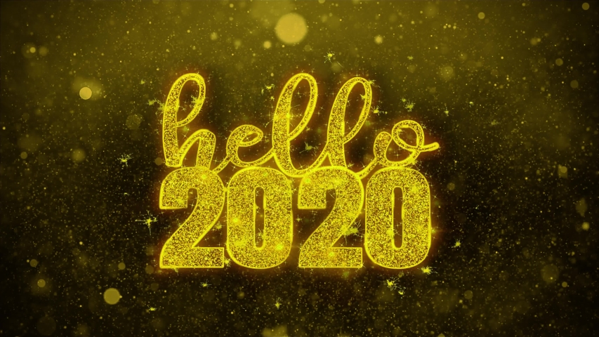 Hello 2020 wish Text Golden Glitter Glowing Lights Shine Particles. Greeting card, Wishes, Celebration, Party, Invitation, Gift, Event, Message, Holiday, Festival 4K Loop Animation. | Shutterstock HD Video #1037461214