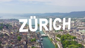 Inscription on video. Zurich, Switzerland. Panorama of the city from the air. View of Zurich Lake. Limmat River Expiry Site. Glitch effect text, Aerial View
