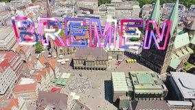 Inscription on video. Bremen, Germany. Bremen Market Square ( Bremer Marktplatz ), Bremen Cathedral ( St. Petri Dom Bremen ). View in flight. Glitch effect text, Aerial View, Point of interest