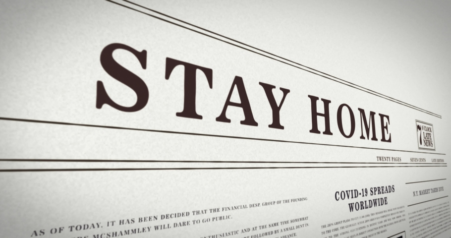 "Headline ""Stay Home"" over a digital newspaper with an animation of the virus spreading worldwide. 