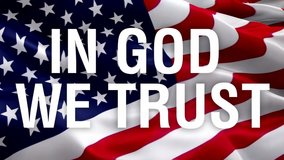 IN GOD WE TRUST on United States flag video waving in wind. United States Of America Flag. US flag IN GOD WE TRUST for Independence Day, 4th of july US American Flags Waving 1080p Full HD footage. Uni