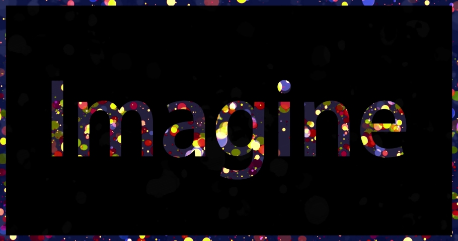 Imagine - Inspirational word. Colorful text animation with bubbles and droplets changing colors. | Shutterstock HD Video #1057406929