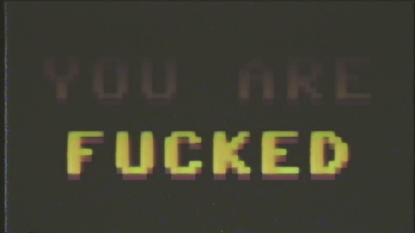 A fake VHS screen showing the text Game over - You are fucked. 8 bit retro style.