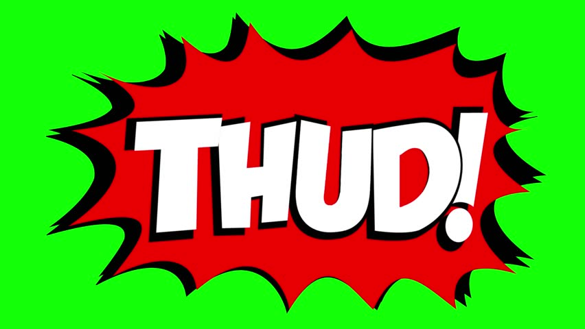 A comic strip speech bubble cartoon animation, with the words Thud Wham. White text, red shape, green background.