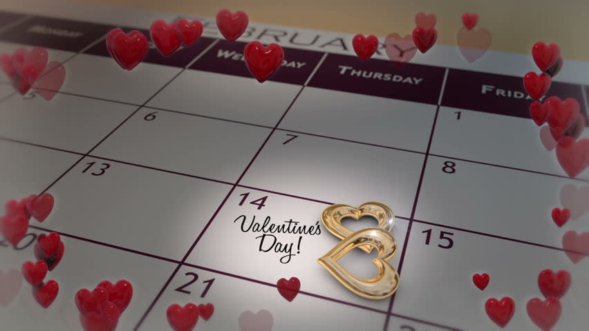 Valentine's Day.   A slow pan down to February 14 on a Calendar, pausing as a heart border emits.
